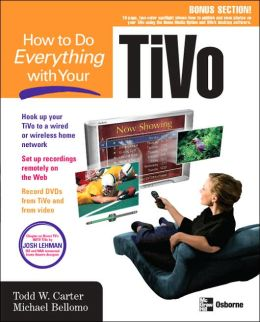 How to Do Everything with Your TiVo (How to Do Everything Series)