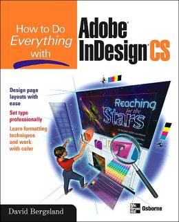 How to do Everything with Adobe InDesign CS (How to Do Everything Series)