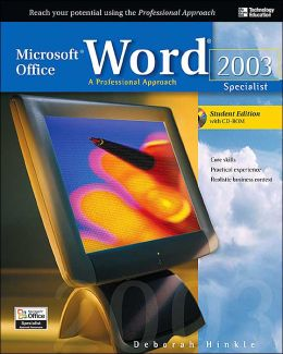 Microsoft Office Word 2003: A Professional Approach, Specialist Student Edition w/ CD-ROM