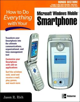 How to Do Everything with Your Smartphone Windows Mobile Edition