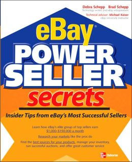 eBay PowerSeller Secrets: Insider Tips from eBay's Most Successful Sellers