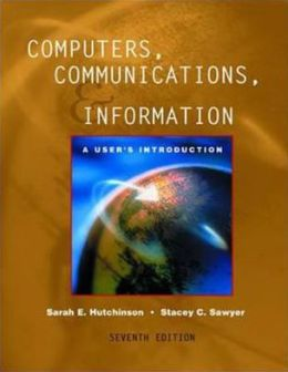 Computers, Communications and Information: A User's Introduction : Comprehensive Version / B