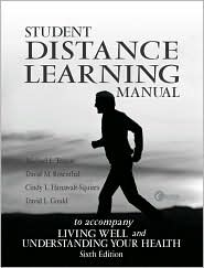 Student Distance Learning Manual T/a Healthy Living and Understanding Your Health, 6/E