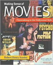 Making Sense of Movies: Filmmaking in the Hollywood Style
