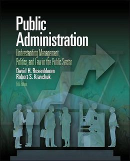 Public Administration: Understanding Management, Politics and Law in the Public Sector