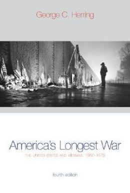 America's Longest War: The United States and Vietnam,1950-1975
