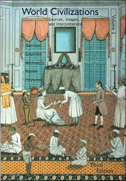 World Civilization: Sources, Images and Interpretations Volume II