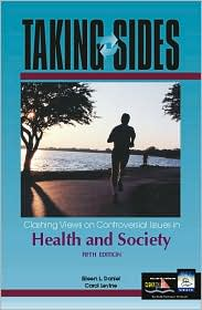 Taking Sides: Clashing Views on Controversial Issues in Health and Society