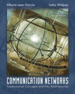 Communication Networks : Fundamental Concepts and Key Architectures
