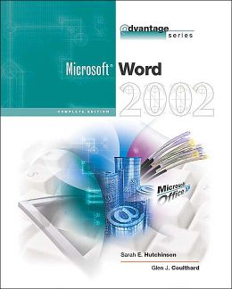 The Advantage Series: Word 2002 Complete