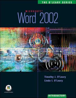 The O'Leary Series: Word 2002- Introductory