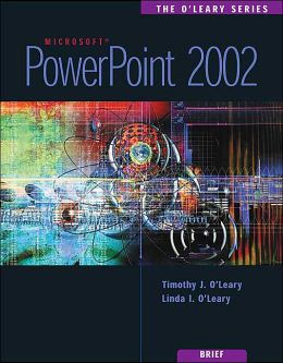 The O'Leary Series: PowerPoint 2002- Brief