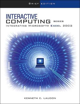 The Interactive Computing Series: Excel 2002- Brief