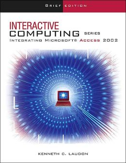 The Interactive Computing Series: Access 2002- Brief