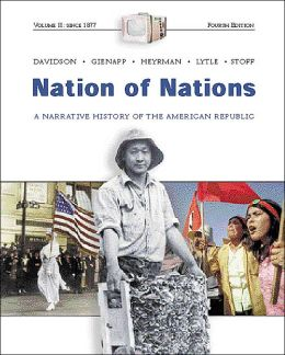 Nation of Nations: A Narrative History of the American Republic since 1865 Chapters 17-33, Vol. 2, 4th ed