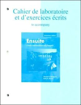 Workbook/Lab Manual to accompany Ensuite: Cours intermediaire de francais