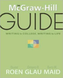 McGraw-Hill Guide: Writing for College, Writing for Life
