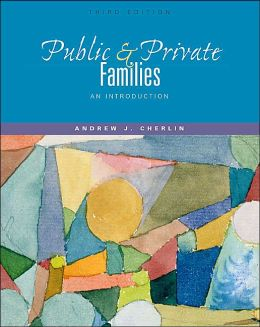 Public and Private Families: An Introduction, with Free Powerweb