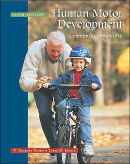 Human Motor Development: A Lifespan Approach: With Free Power Web