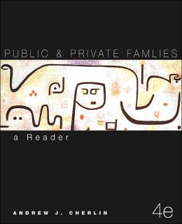 Public and Private Families : A Reader