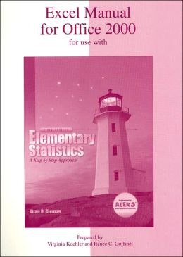 Excel Manual for Office 2000 for use with Elementary Statistics: A Step by Step Approach