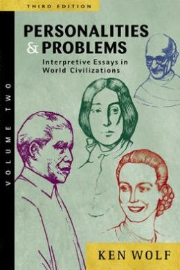 Personalities and Problems: Interpretive Essays in World Civilization, Volume Two