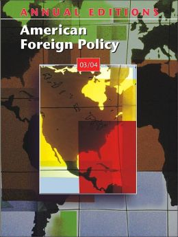 Annual Editions: American Foreign Policy 03/04