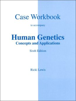 Case Workbook to accompany Human Genetics Concepts and Appllications