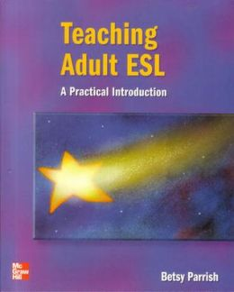 Teaching Adult ESL: A Practical Introduction