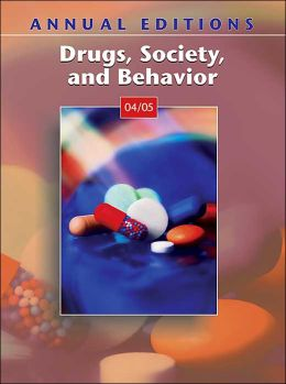 Annual Editions: Drugs, Society, and Behavior 04/05