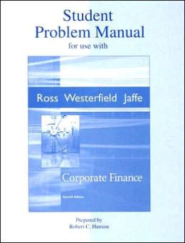 Student Problem Manual for Use with Corporate Finance