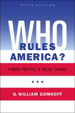 Who Rules America?: Power, Politics, and Social Change