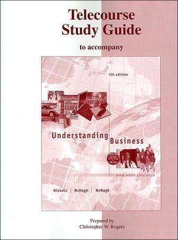 Understanding Business: Telecourse Study Guide