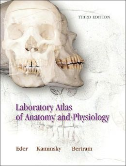 Laboratory Atlas of Anatomy and Physiology 3rd Edition