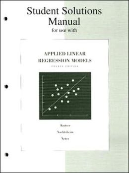 Student Solutions Manual for Applied Linear Regression Models