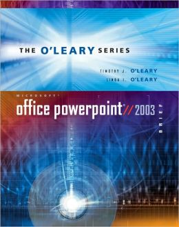 O'Leary Series: Microsoft PowerPoint Brief 2003 with Student Data File CD
