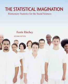 The Statistical Imagination: Elementary Statistics for the Social Sciences