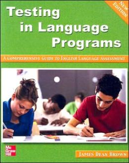 Testing in Language Programs: A Comprehensive Guide to English Language Assessement