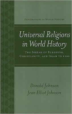 Universal Religions in World History: Buddhism, Christianity, and Islam