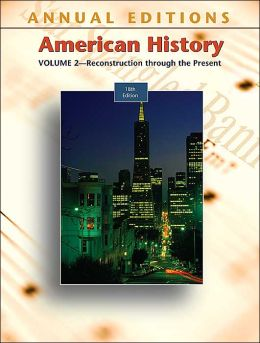 Annual Editions: American History, Volume 2