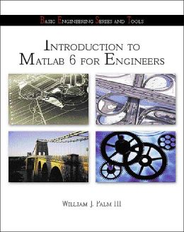 Introduction to MATLAB 6 for Engineers with 6.5 Update with Additional Topics in Animation, Graphics, and SIMULINK