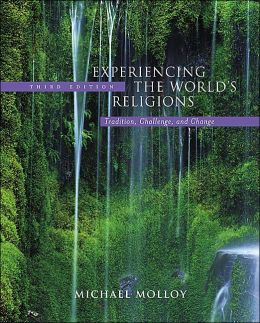 Experiencing the World's Religions: Tradition, Challenge, and Change