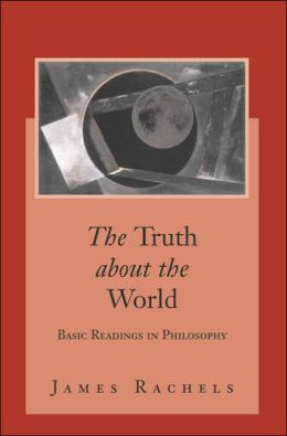 Truth about the World: Basic Readings in Philosophy with Powerweb: Philosophy
