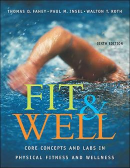 Fit and Well: Core Concepts and Labs in Physical Fitness and Wellness with HQ 4.2 CD, Daily Fitness and Nutrition Journal and Powerweb/Olc Bind-in Card