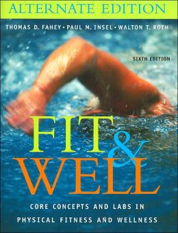 Fit and Well, ALT. Edition - with Wellness Worksheet