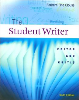 The Student Writer : Editor and Critic