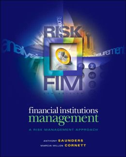 Financial Institutions Management: A Risk Management Approach with Power Web and Access to S & P's educational Version of Market Insight