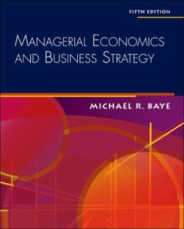 Managerial Economics and Business Strategy with Data Disk