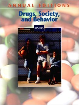 Annual Editions: Drugs, Society & Behavior 05/06