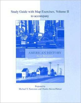 Study Guide with Map Exercises to Accompany American History: A Survey Volume II Twelfth Edition